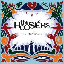 The Hoosiers - The Trick To Life Cover